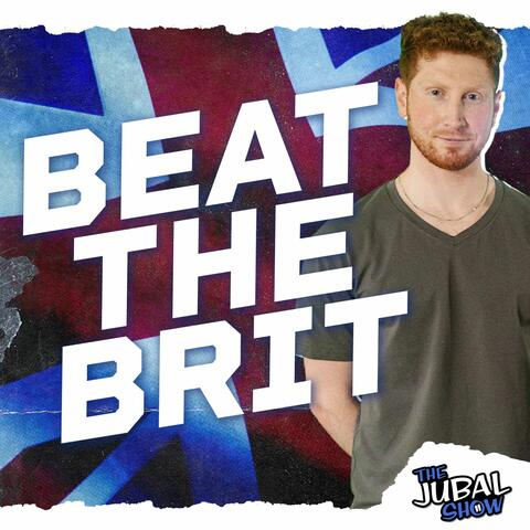 Beat The Brit Game Show - The Jubal Show