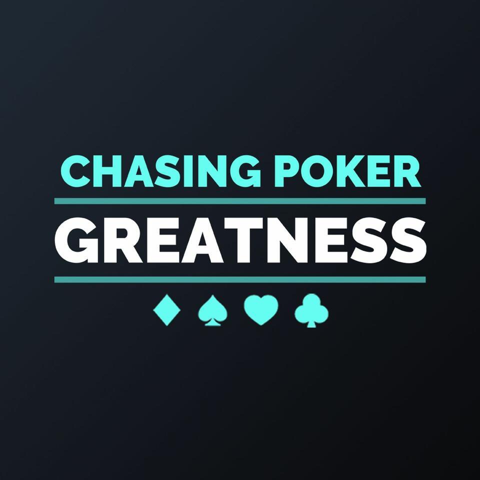 Chasing Poker Greatness