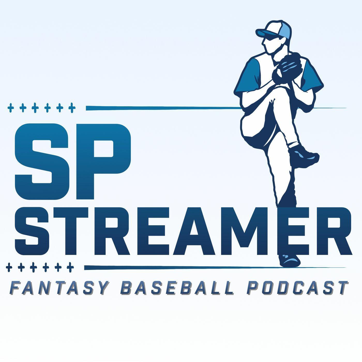 SP Streamer Fantasy Baseball Podcast