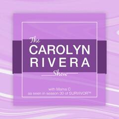 The Carolyn Rivera Show