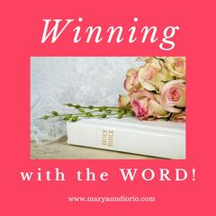 Winning with the Word with Dr. MaryAnn Diorio