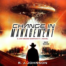 Change in Management: A Jim Meade: Martian P.I. Radio Play Podcast