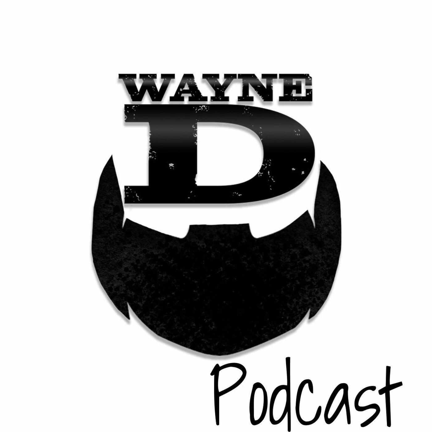 The Wayne D Show Podcast