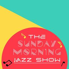 The Sunday Morning Jazz Show