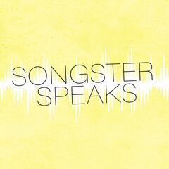 Songster Speaks