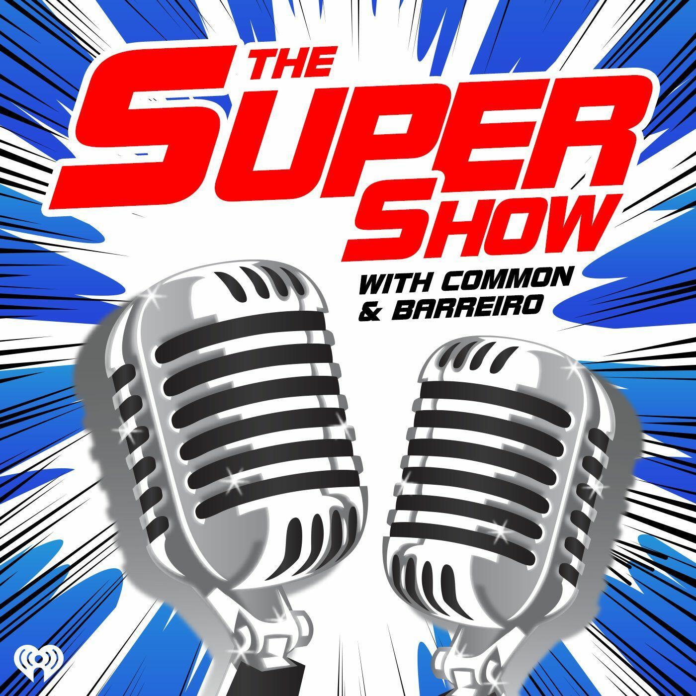 The Super Show w/Common & Barreiro