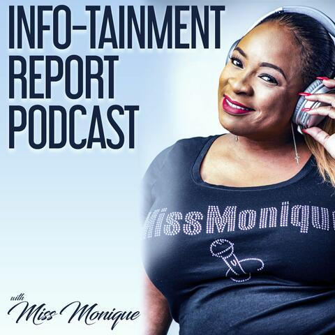 The Info-tainment Podcast & More
