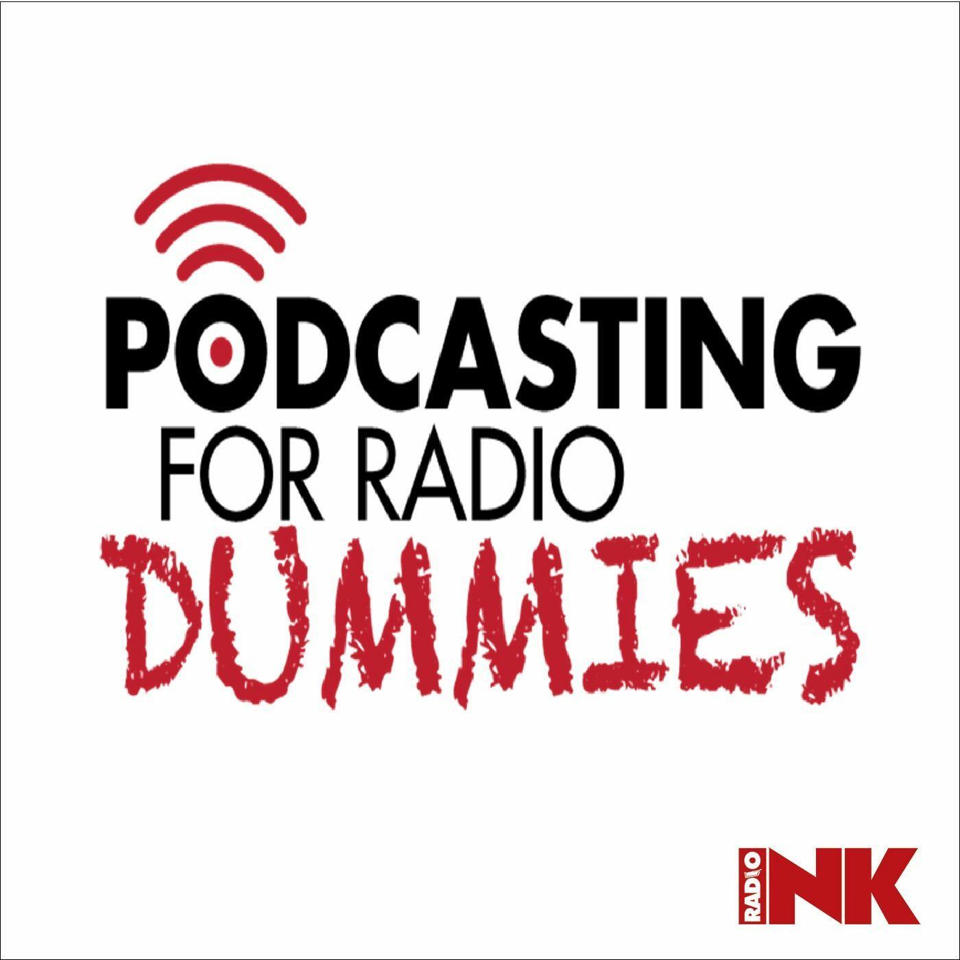 Podcasting For Radio Dummies