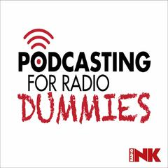 Podcasting For Radio Dummies