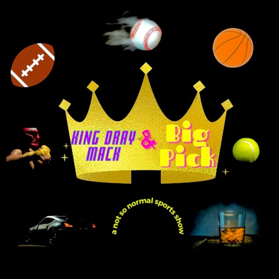 The King Dray Mack and Big Pick Show