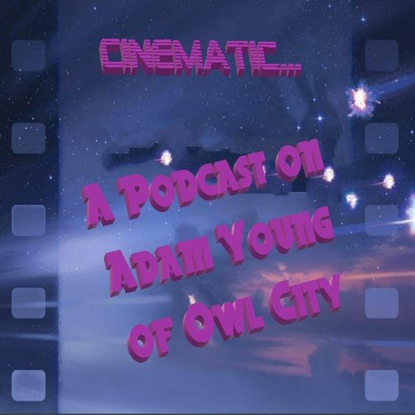 Listen Free to Cinematic: An Adam Young Podcast on