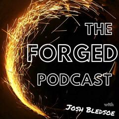 The Forged Podcast
