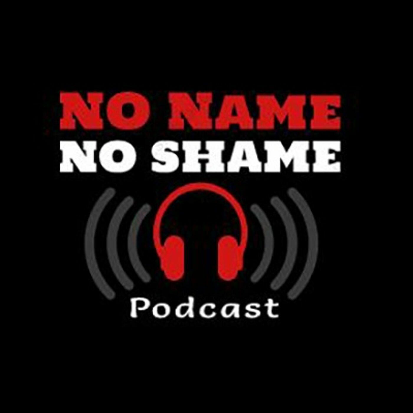 No Name, No Shame