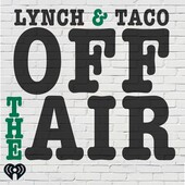 Lynch & Taco Off The Air for 4/19/18