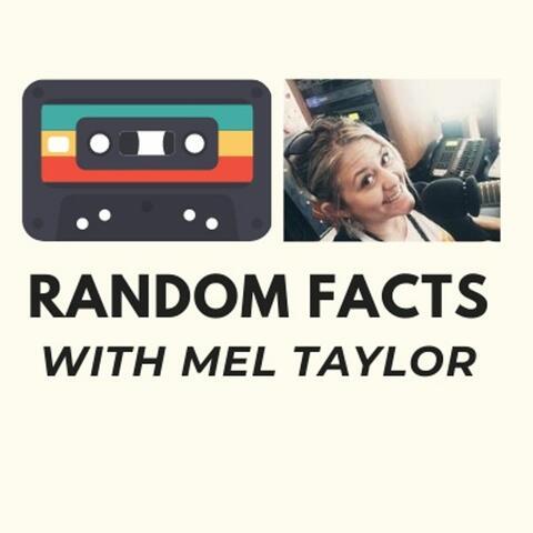 Mel Taylor's Random Facts