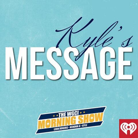 WGCI Presents: Kyle's Message