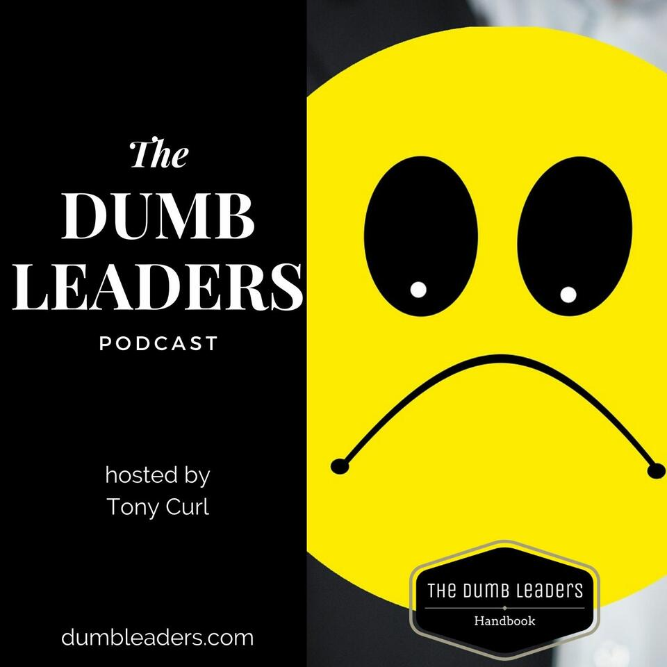 The Dumb Leaders Podcast