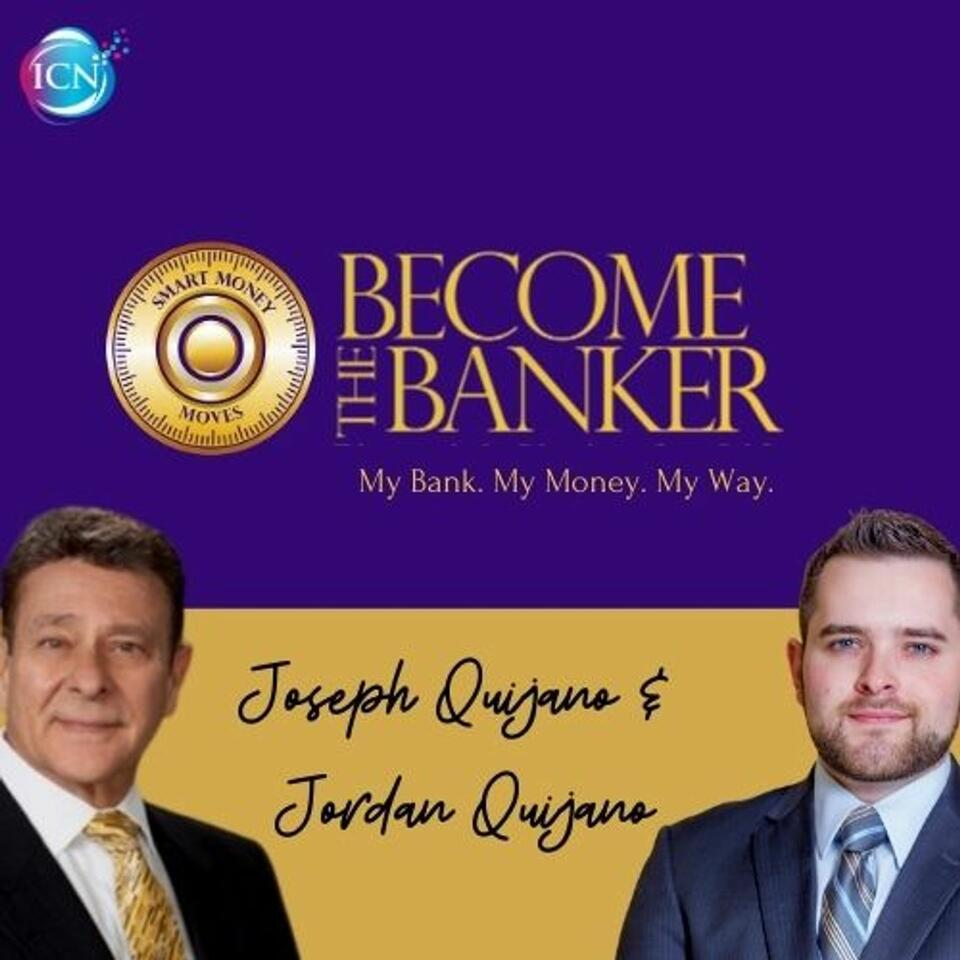 Become The Banker with Joseph Quijano
