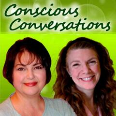 Conscious Conversations w/ Joan & Janet