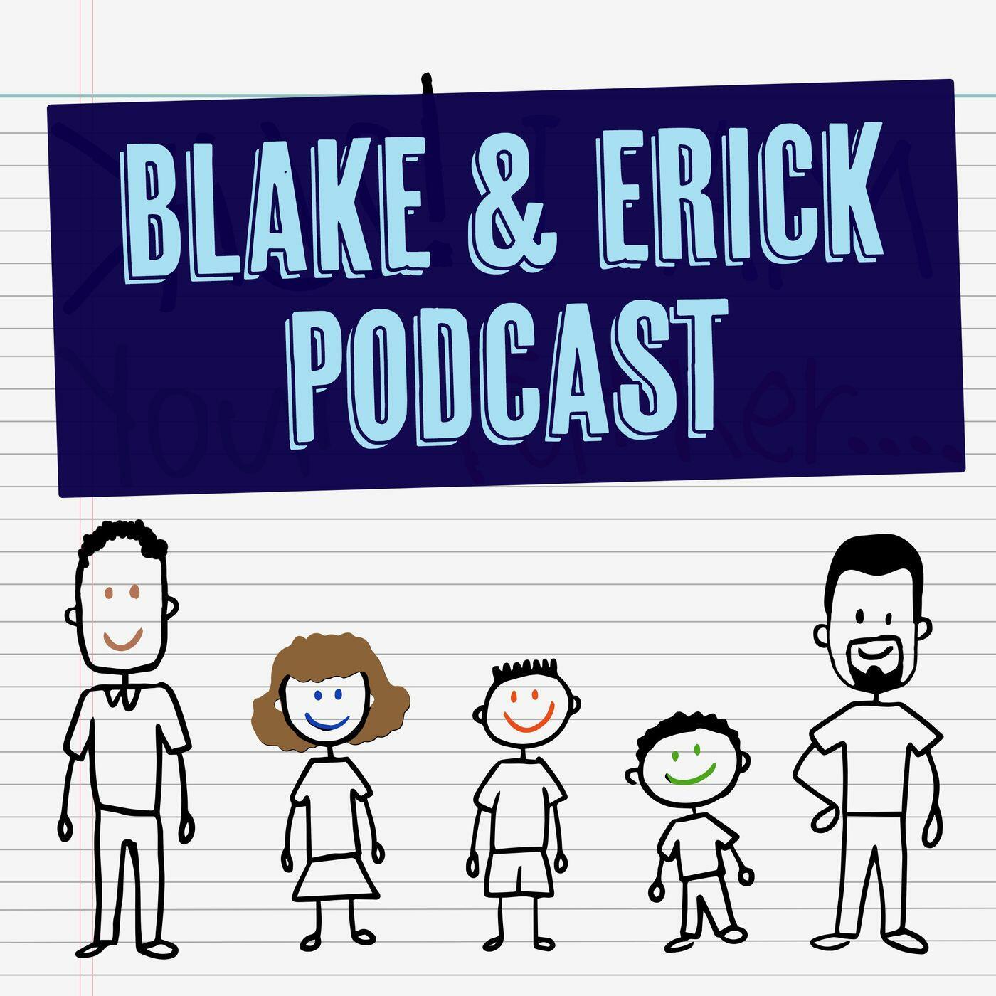 Blake & Erick Podcast