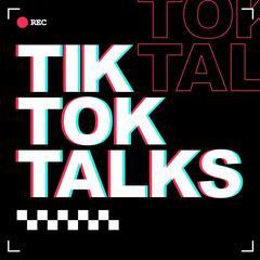 TikTok Talks Trailer - TikTok Talks