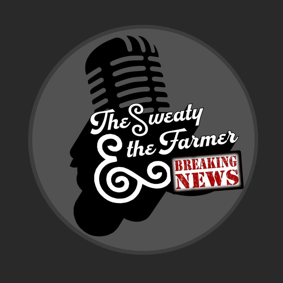The Sweaty The Farmer & The News