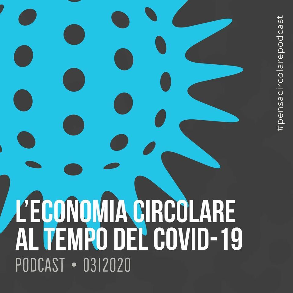 ECONOMIA CIRCOLARE AL TEMPO DEL COVID19