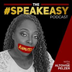 The #SpeakEasy Podcast