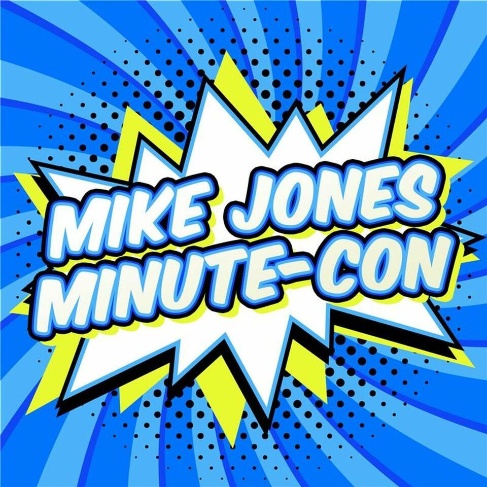 Mike Jones Minute-Con