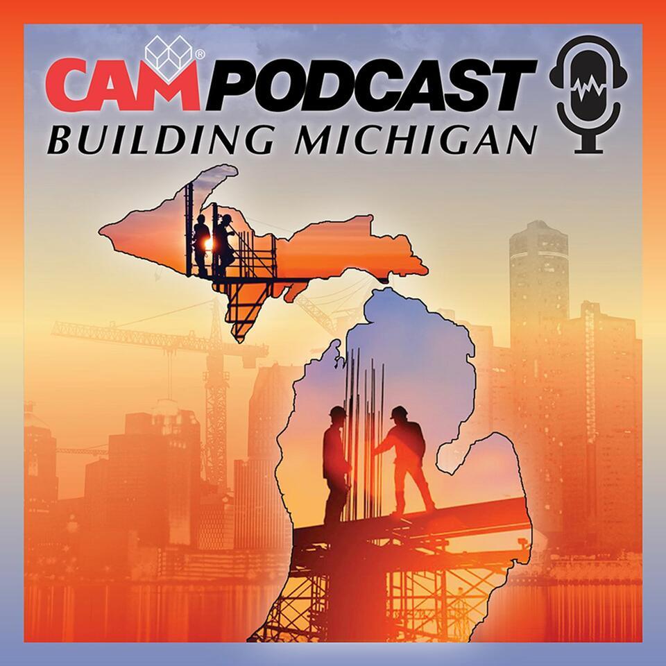CAM Building Michigan Podcast