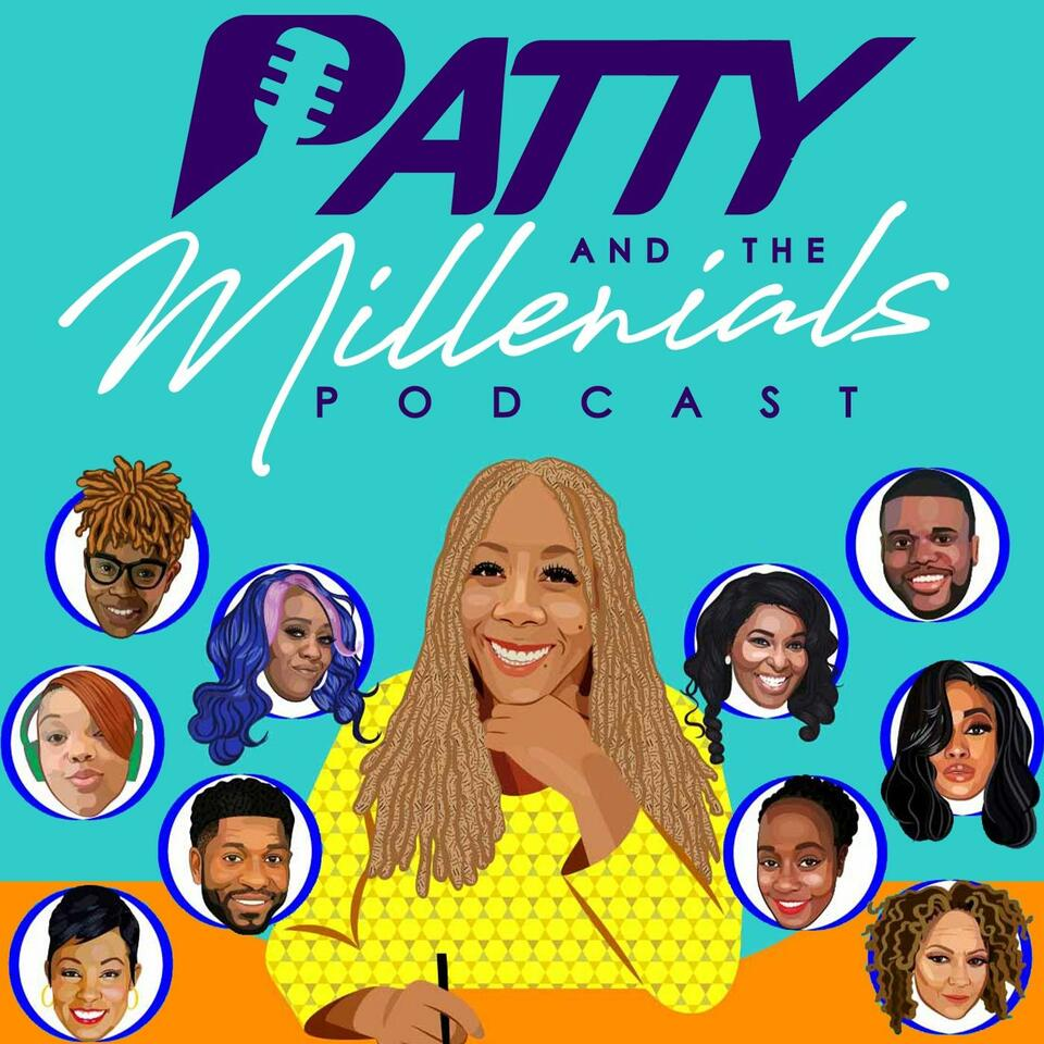 Patty and the Millennials Podcast
