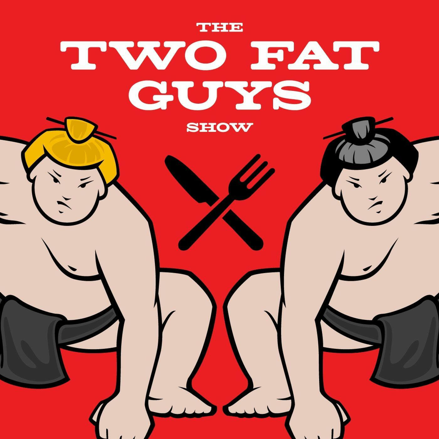 The Two Fat Guys Show