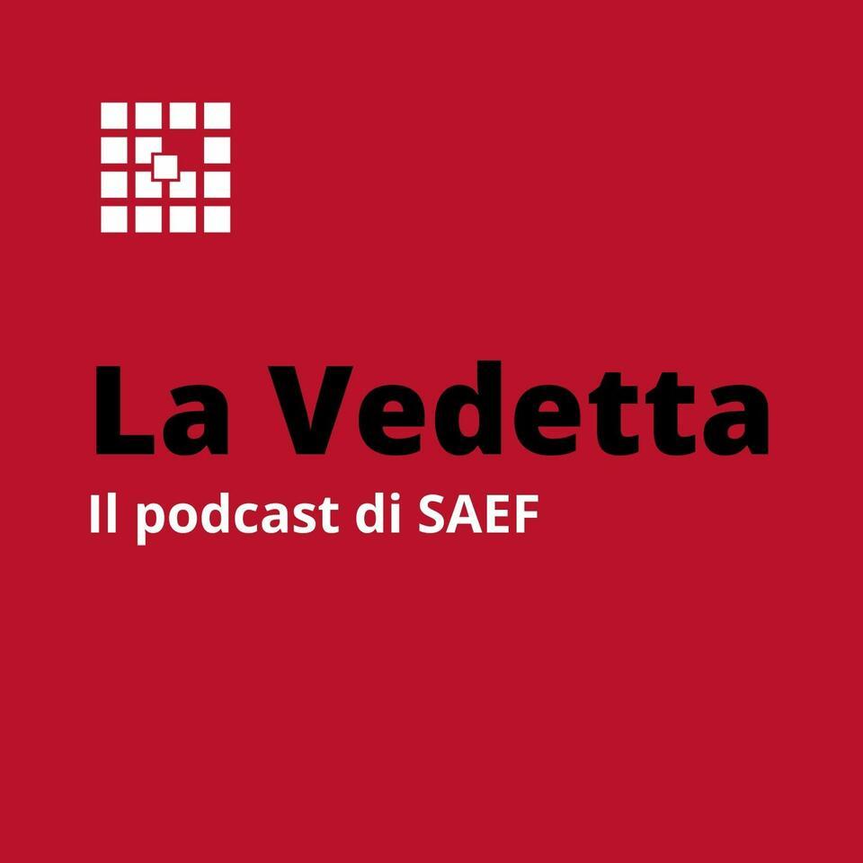 La Vedetta. Il podcast di SAEF