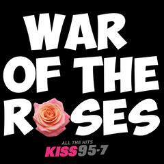 Kiss 95.7 War of the Roses
