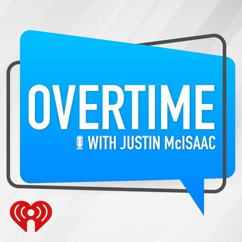 Overtime with Justin McIsaac