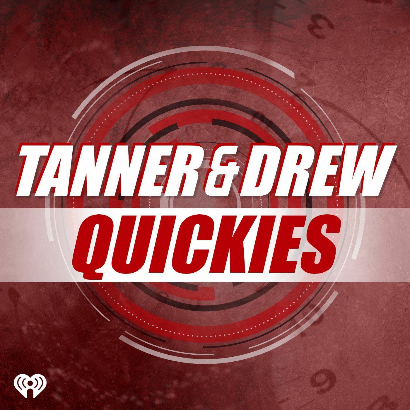 Tanner & Drew Quickies