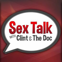 Sex Talk with Clint and The Doc