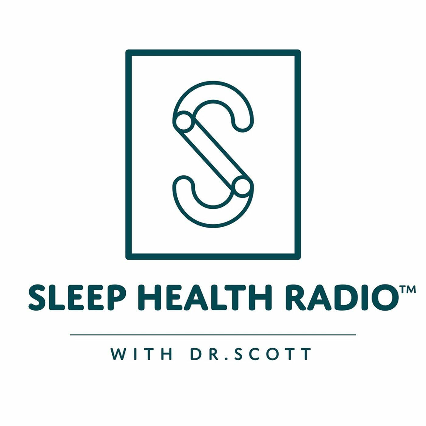 Sleep Health Radio With Dr. Scott