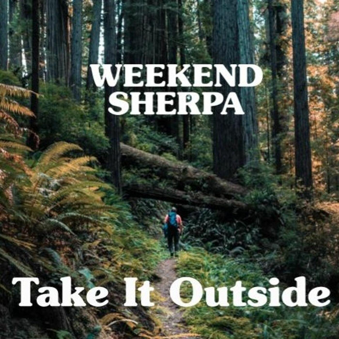 Weekend Sherpa: Take It Outside