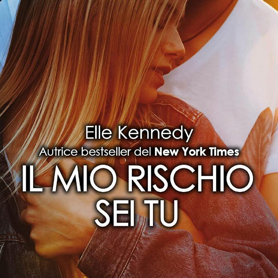 Il Mio Rischio Sei Tu Di Elle Kennedy