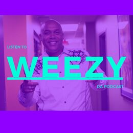 Weezy Da Podcast