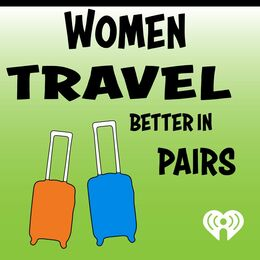 Women Travel Better In Pairs