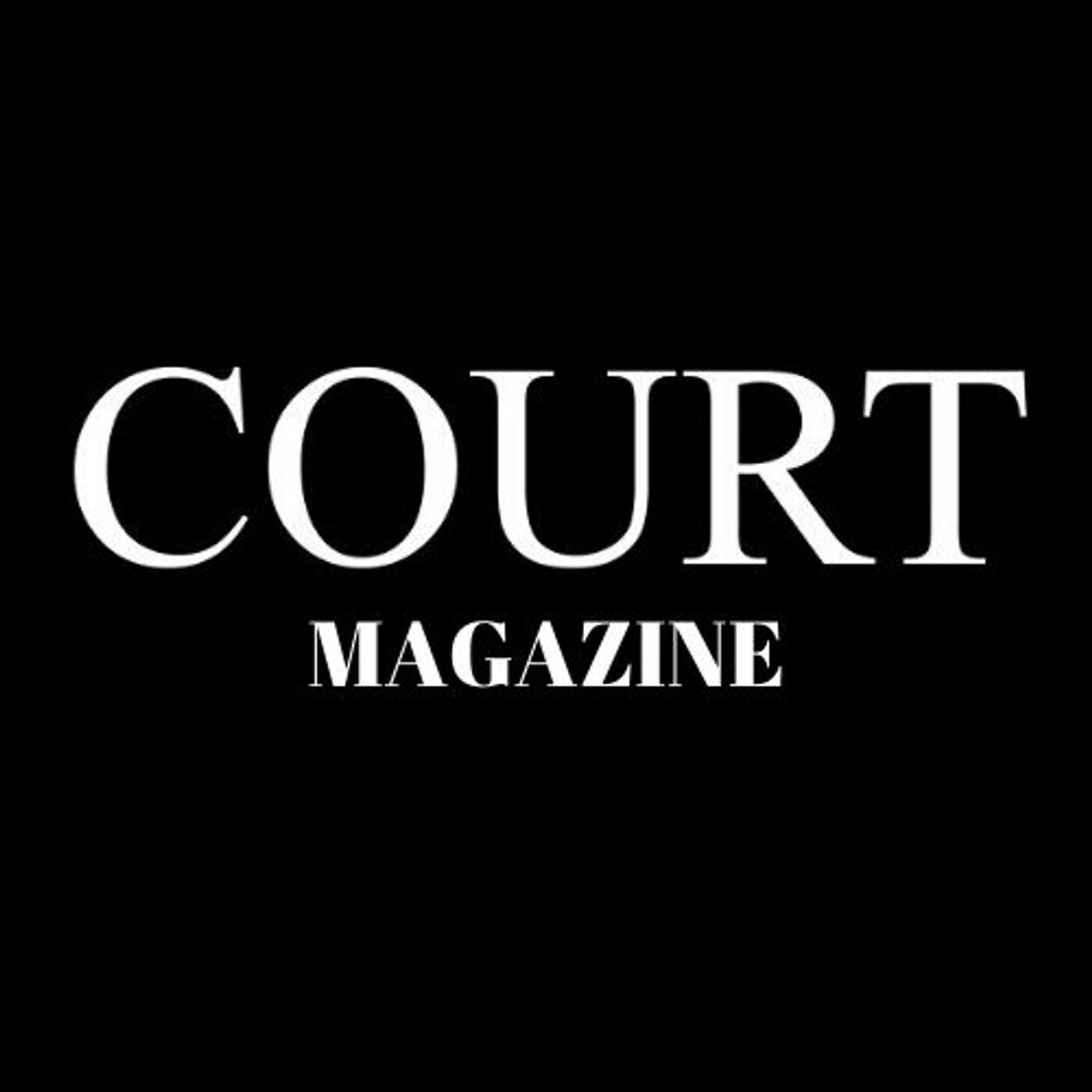 Court Magazine Podcast