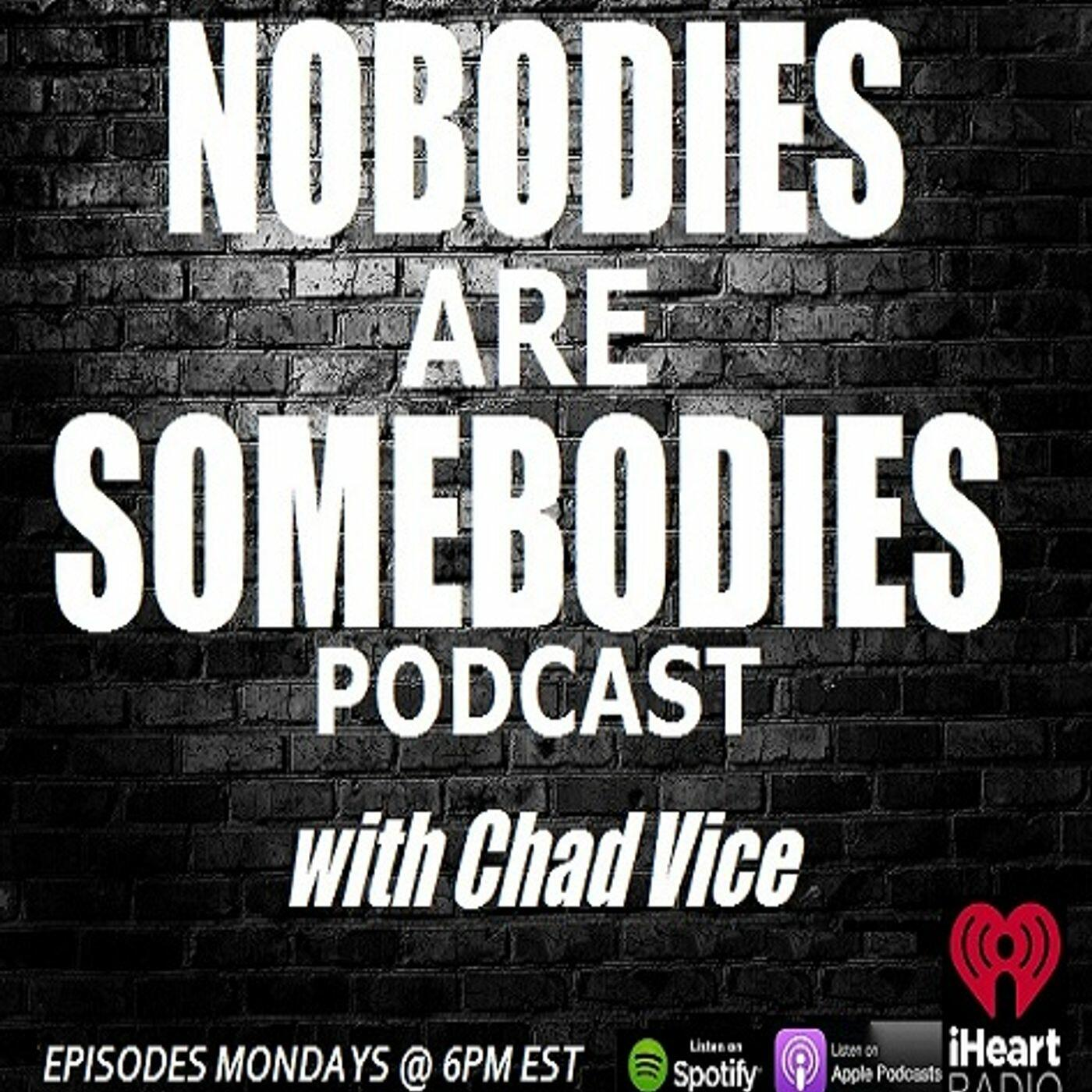 Nobodies Are Somebodies Podcast