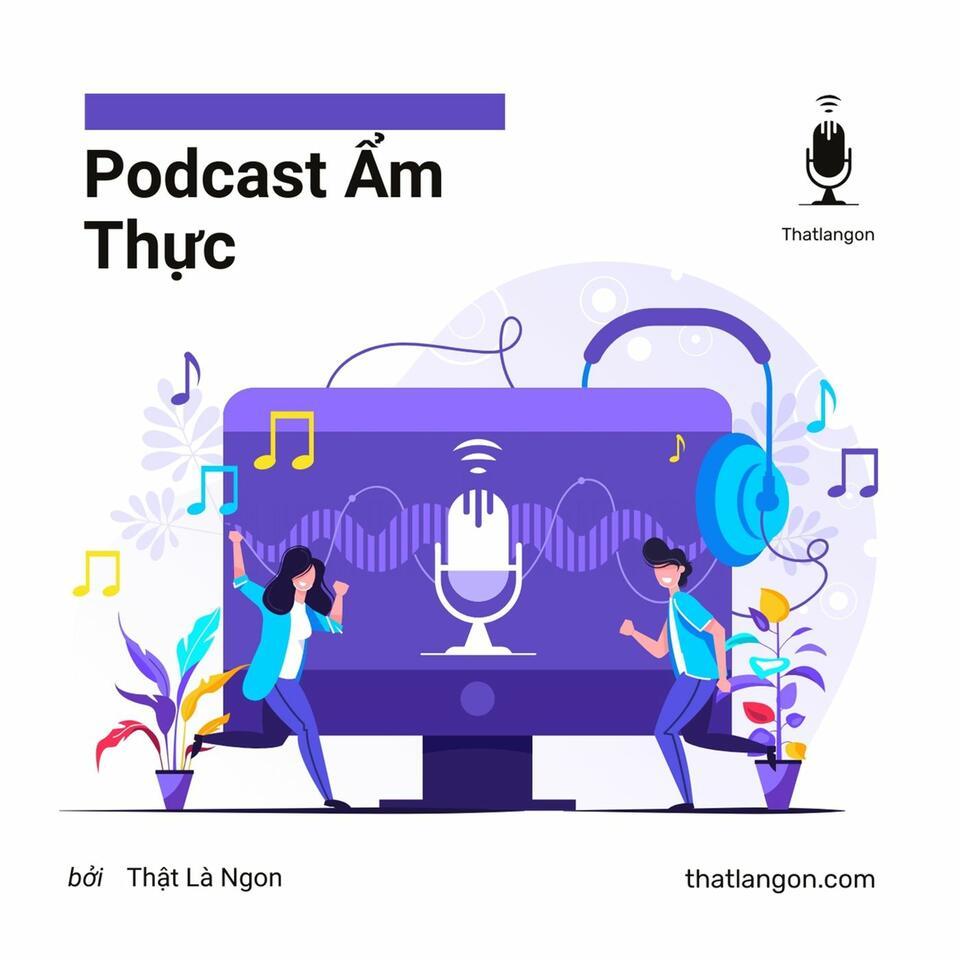 Thật Là Ngon Podcast