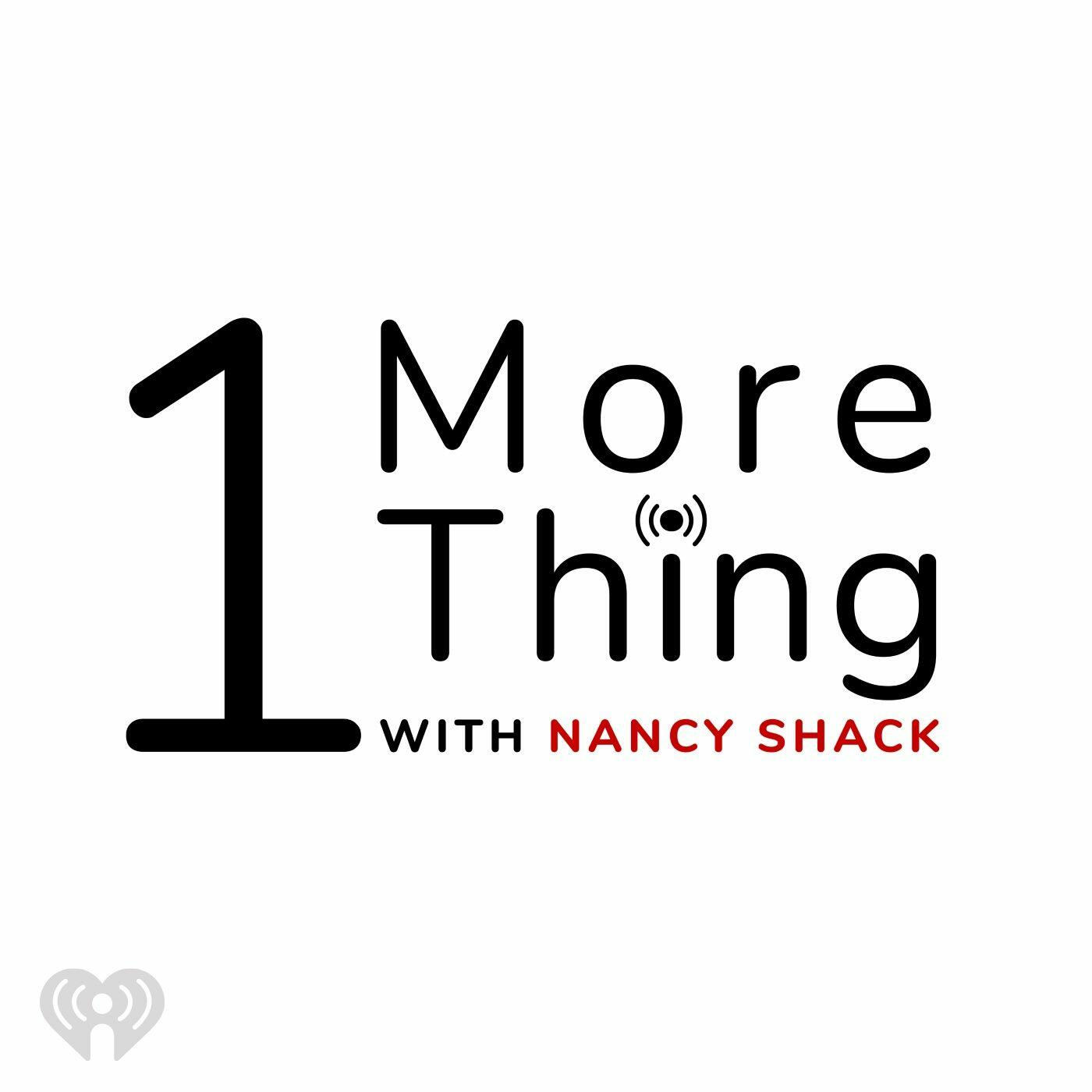 1 More Thing With Nancy Shack
