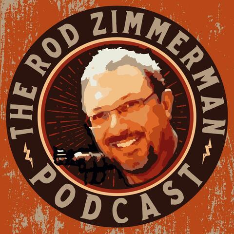 The Rod Zimmerman Podcast