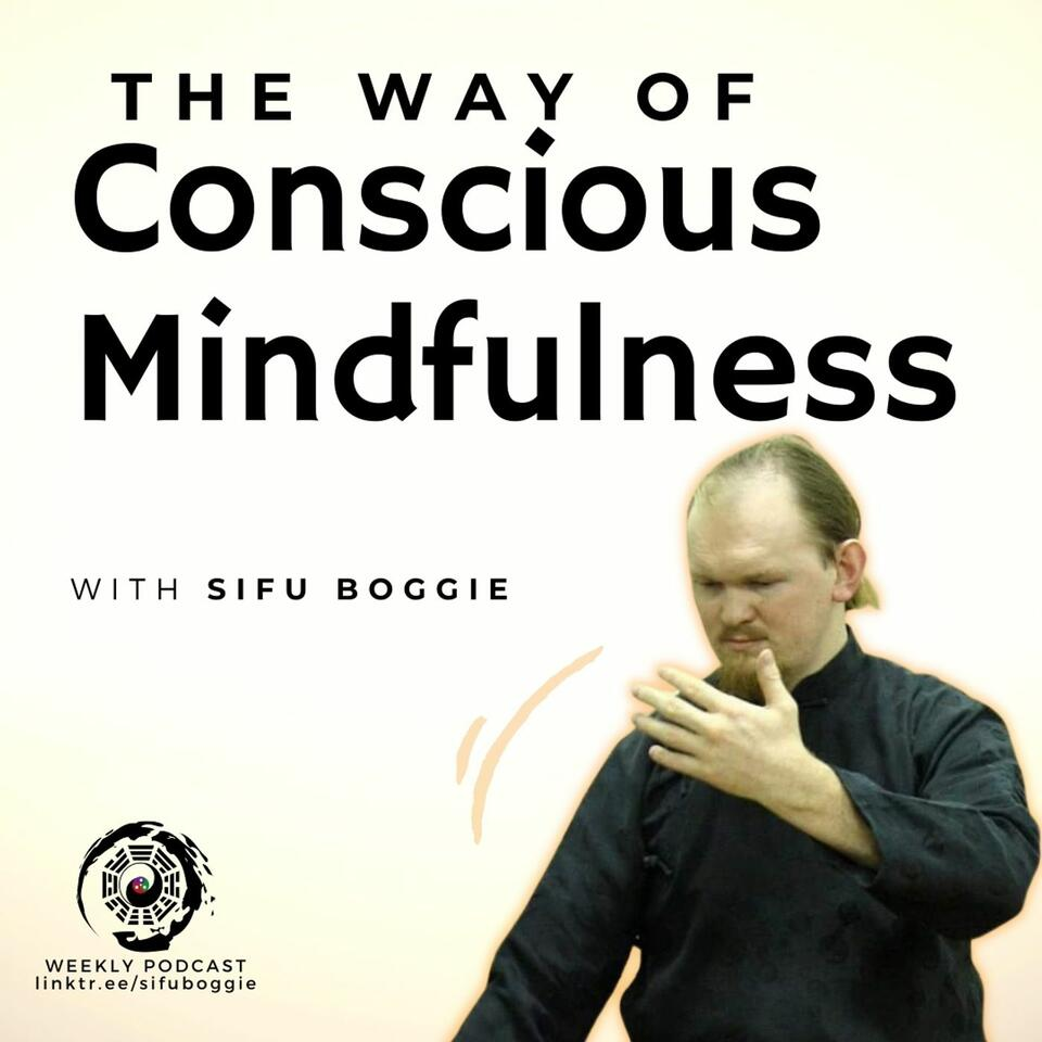The Way of Conscious Mindfulness