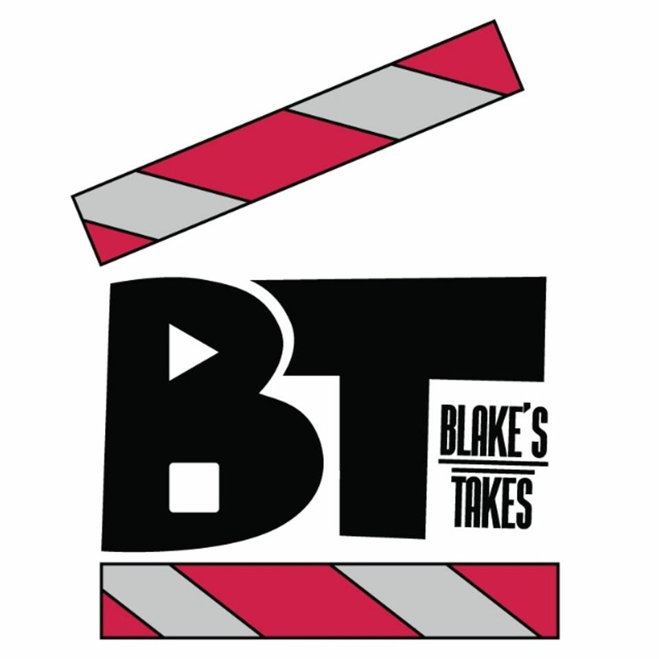 Blake's Takes