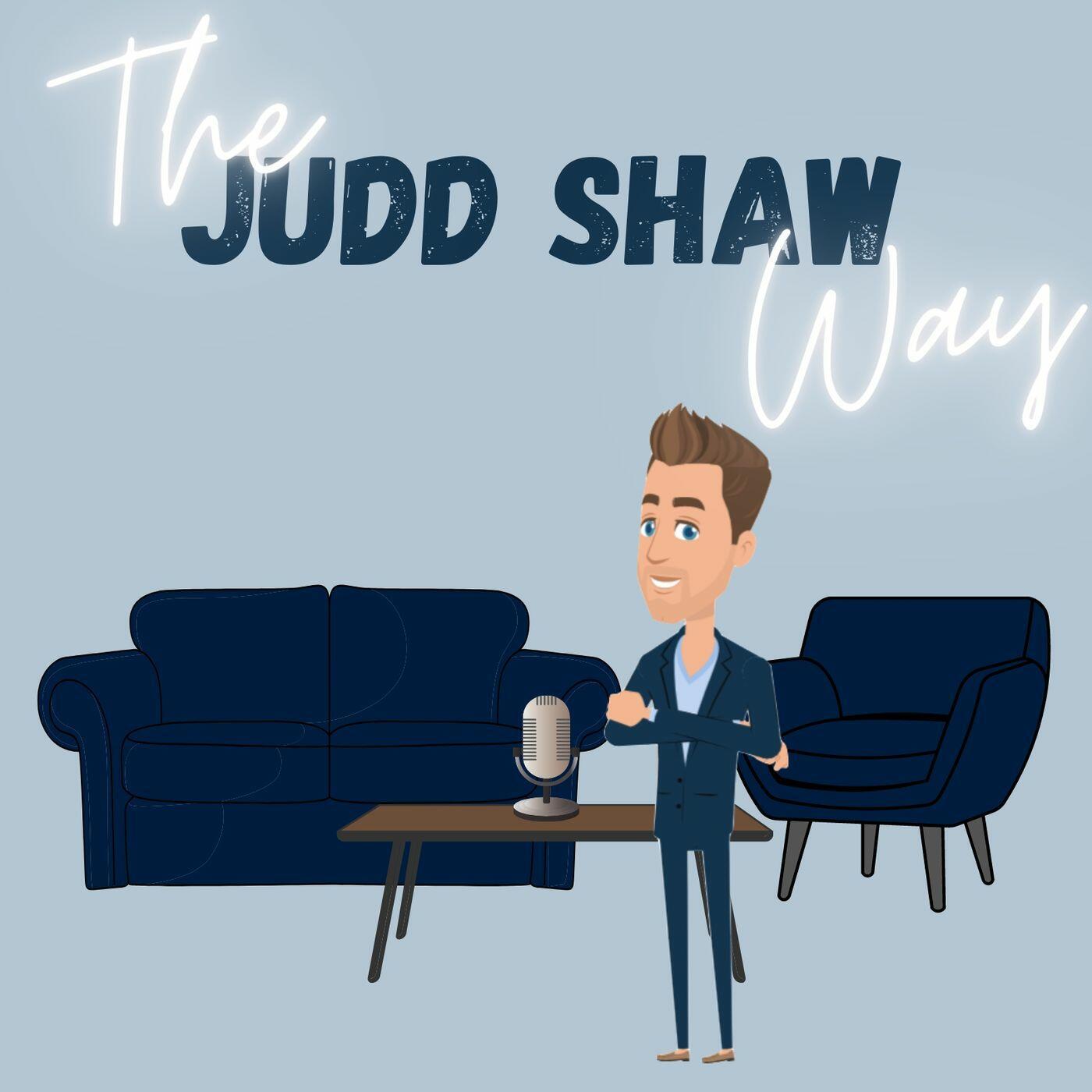 The Judd Shaw Way